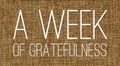 A week of gratefulness